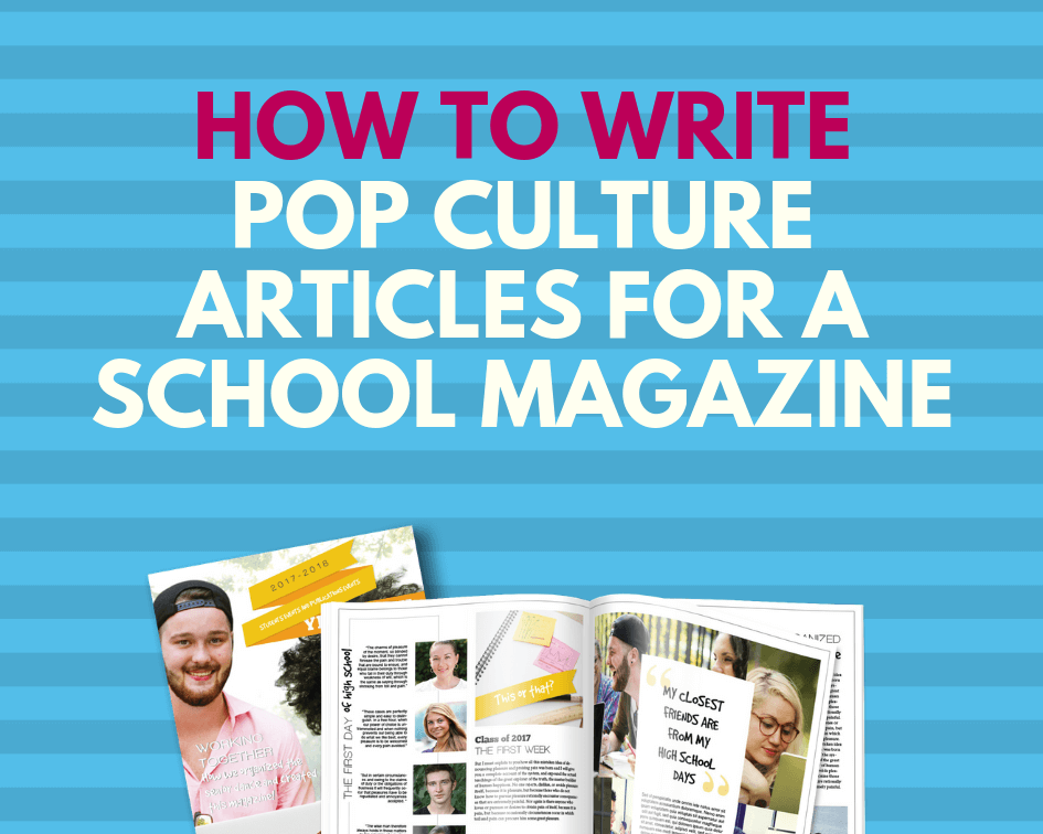 how to write pop culture article for school magazine